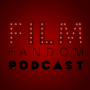 Film Fandom Podcast Official Launch!!